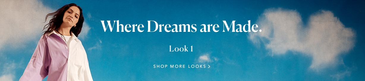 Look 1 - Where Dreams are made