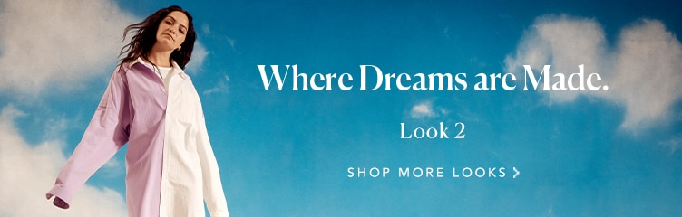 Look 2 - Where Dreams are Made