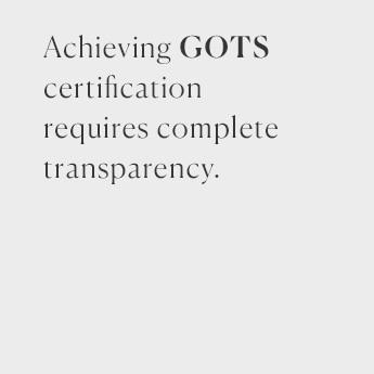 GOTs certified organic cotton
